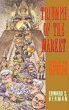 Triumph of the market : essays on economics, politics, and the media