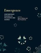 Emergence contemporary readings in philosophy and science