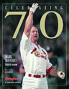 Celebrating 70 : Mark McGwire's historic season