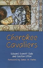 Cherokee cavaliers forty years of Cherokee history as told in the correspondence of the Ridge-Watie-Boudinot family