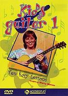 Kids guitar one : ten easy lessons!