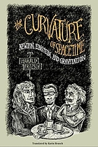 The curvature of spacetime : Newton, Einstein, and gravitation