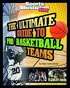 The ultimate guide to pro basketball teams