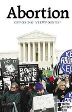 Abortion : opposing viewpoints
