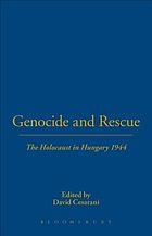 Genocide and rescue : the Holocaust in Hungary 1944