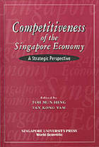 Competitiveness of the Singapore economy : a strategic perspective