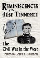 Reminiscences of the 41st Tennessee : the Civil War in the West