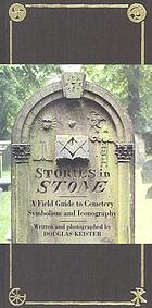 Stories in stone : a field guide to cemetery symbolism and iconography