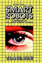 Smart robots : a handbook of intelligent robotic systems