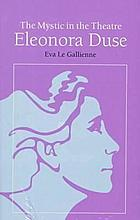 The mystic in the theatre: Eleonora Duse