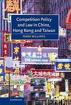 Competition policy and law in China, Hong Kong and Taiwan