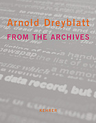 Arnold Dreyblatt : aus den Archiven = From the archives