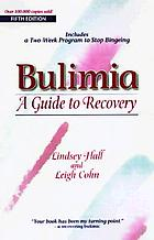 Bulimia : a guide to recovery