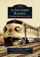 The Southern Railway : further recollections
