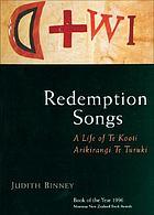Redemption songs : a life of Te Kooti Arikirangi Te Turuki