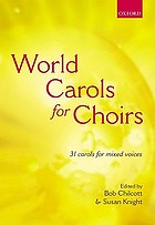 World carols for choirs : 31 carols for mixed voices