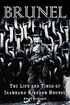 Brunel : the life and times of Isambard Kingdom Brunel