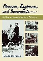 Pioneers, engineers, and scoundrels : the dawn of the automobile in America