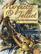 Marquette & Jolliet : quest for the Mississippi