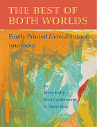 The best of both worlds : finely printed livres d'artistes, 1910-2010