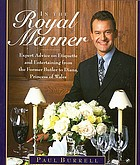 In the royal manner : expert advice on etiquette and entertaining from the former butler to Diana, Princess of WalesIn the royal manner : expert advice on etiquette and entertaining from the former butler to Diane, Prince of Wales