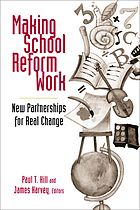 Making school reform work new partnerships for real change