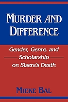 Murder and difference : gender, genre, and scholarship on Sisera's death