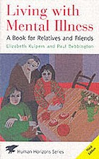 Living with mental illness : a book for relatives and friends