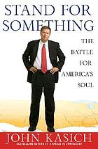 Stand for something : the battle for America's soul