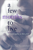 A few months to live : different paths to life's end