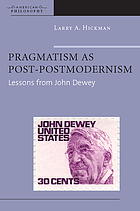 Pragmatism as post-postmodernism lessons from John Dewey