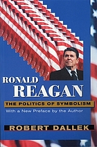 Ronald Reagan : the politics of symbolism