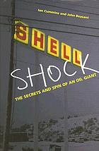 Shell shock : the secrets and spin of an oil giant