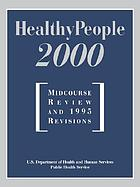 Healthy people 2000 : midcourse review and 1995 revisions