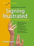 Signing illustrated : the complete learning guide