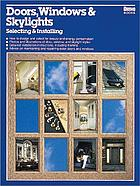 Doors, windows & skylights : selecting & installing