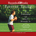 Forever young my friendship with John F. Kennedy, Jr.