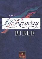 The life recovery Bible : New Living Translation