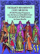 Vecellio's Renaissance costume book : all 500 woodcut illustrations from the famous sixteenth-century compendium of world costume