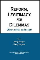 Reform, legitimacy and dilemmas : China's politics and society