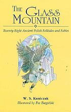 The glass mountain : twenty-six ancient Polish folktales and fables