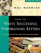 How to write successful fundraising letters : sample letters, style tips, useful hints, real-world examples