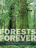 Forests forever : their ecology, restoration, and protection
