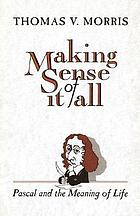 Making sense of it all : Pascal and the meaning of life