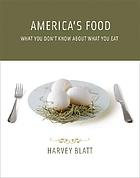America's food : what you don't know about what you eat