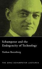 Schumpeter and the endogeneity of technology : some American perspectives