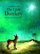The little donkey : a Christmas story