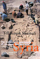 Tell Kosak Shamali : the archaeological investigations on the Upper Euphrates, Syria Chalcolithic architecture and the earlier prehistoric remains