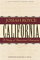 California, from the conquest in 1846 to the Second Vigilance Committee in San Francisco; a study of American character