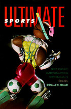 Ultimate sports : short stories by outstanding writers for young adults